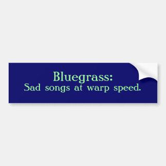 Bluegrass: Sad Songs At Warp Speed Bumper Sticker