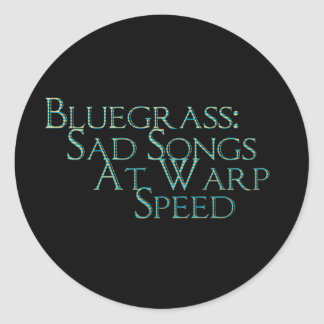Bluegrass: Sad Songs At Warp Speed Classic Round Sticker