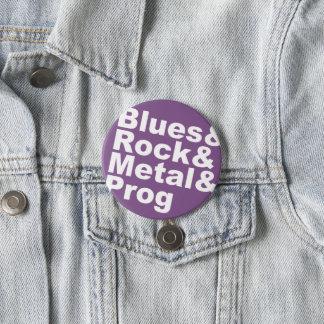 Blues&Rock&Metal&Prog (wht) 3 Inch Round Button