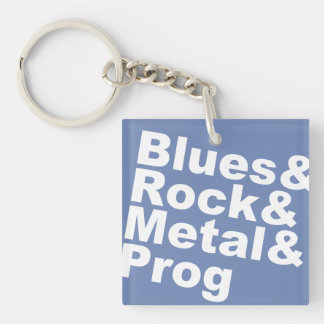 Blues&Rock&Metal&Prog (wht) Keychain