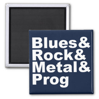Blues&Rock&Metal&Prog (wht) Magnet
