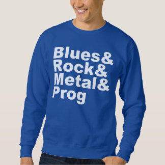 Blues&Rock&Metal&Prog (wht) Sweatshirt