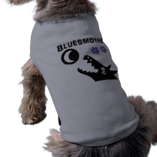 Bluesmother Dog for Dogs Shirt
