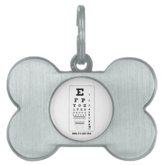 Blurry Eye Chart - Nope, It's Just You! Funny! Pet Tags