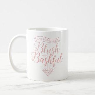 Blush and bashful coffee mug