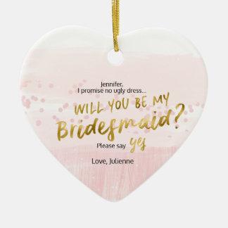 Blush & Gold Watercolor Will you be my bridesmaid Ceramic Ornament