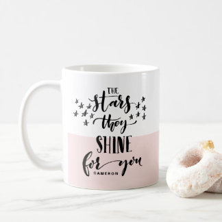 Blush The Stars They Shine For You | Hand Lettered Coffee Mug