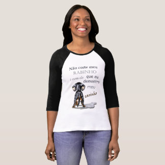 Blusinha 3/4 feminine drawing dog and a sentence T-Shirt