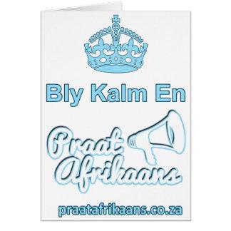 Bly-Kalm-En-Praat-Afrikaans Card