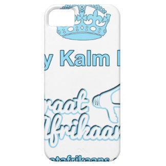 Bly-Kalm-En-Praat-Afrikaans iPhone 5 Case
