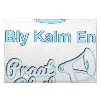 Bly-Kalm-En-Praat-Afrikaans Placemat
