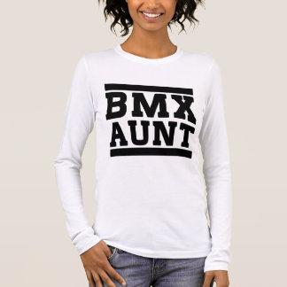BMX Aunt Long Sleeve T-Shirt