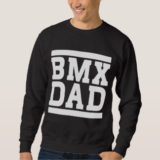 BMX Dad Sweatshirt