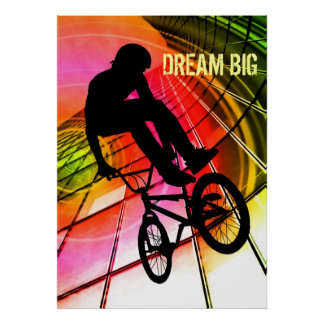 """BMX in Lines and Circles """"Dream Big"""" Poster"""