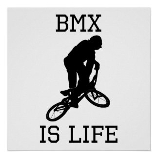 BMX Is Life Poster