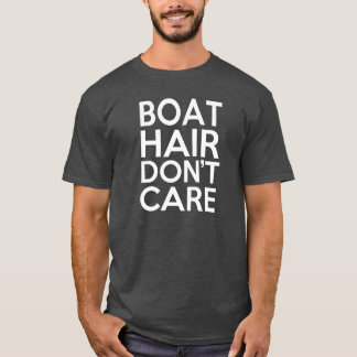 Boat Hair Don't Care funny men's shirt