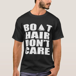 BOAT HAIR DON'T CARE T-Shirt