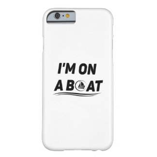 Boat Sailing Fishing Gift Funny Barely There iPhone 6 Case