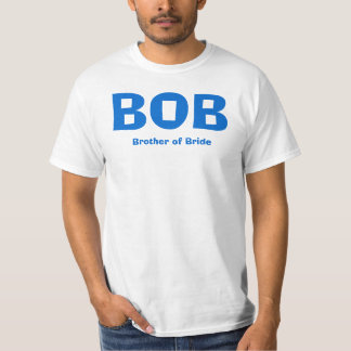 BOB, Brother of Bride T-Shirt