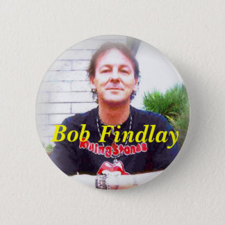 Bob Findlay Badge #1 2 Inch Round Button