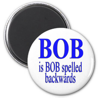Bob is Bob backwards 2 Inch Round Magnet