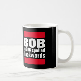Bob is Bob spelled backwards Coffee Mug