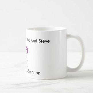 bob steve and shannon, Steve, Bob, and Shannon,... Coffee Mug