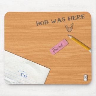 """""""Bob Was Here"""" Mousepad"""