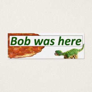 Bob was here - Pizza card