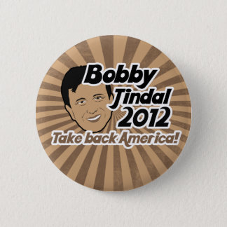 Bobby Jindal for Presaident 2012 2 Inch Round Button