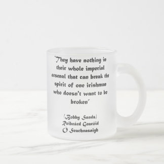 Bobby Sands Great Irish Quote Frosted Glass Mug