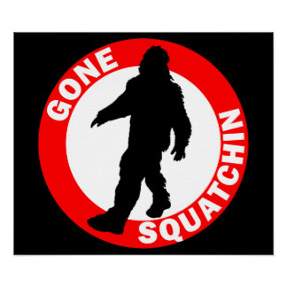 Bobo's GONE SQUATCHIN Posters