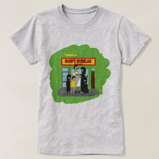 Bob's Burkas T-Shirt
