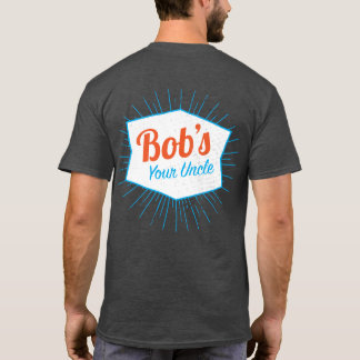 Bob's Your Uncle Funny British Humor T-Shirt