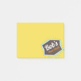 Bob's Your Uncle Funny Man Named Bob Post-it Notes