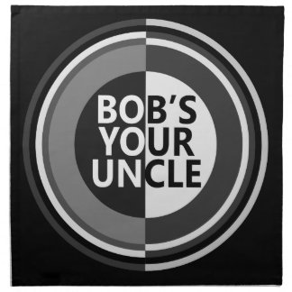 Bob's your uncle. napkin