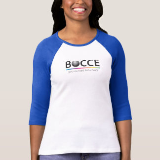 BOCCE (pronounced Bah-chee') Shirt