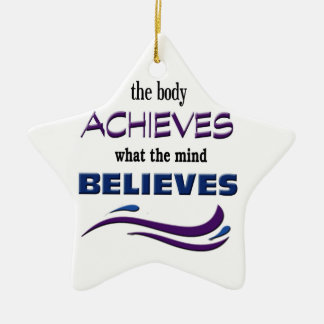 Body Achieves, Mind Believes Ceramic Ornament
