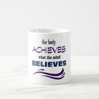 Body Achieves, Mind Believes Coffee Mug