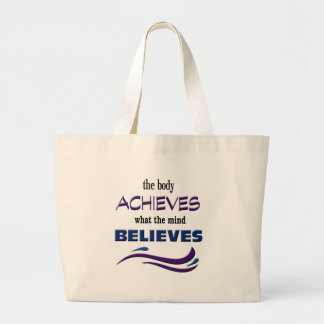 Body Achieves, Mind Believes Large Tote Bag