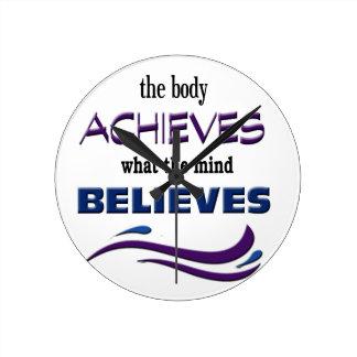 Body Achieves, Mind Believes Round Clock