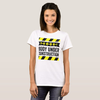 Body Under Construction For Gym Fitness Crossfit T-Shirt