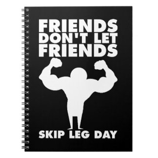 Bodybuilding - Don't Skip Leg Day - Squat Notebooks