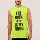 Bodybuilding Gym Motivation - The Iron Is My Drug Sleeveless Shirt