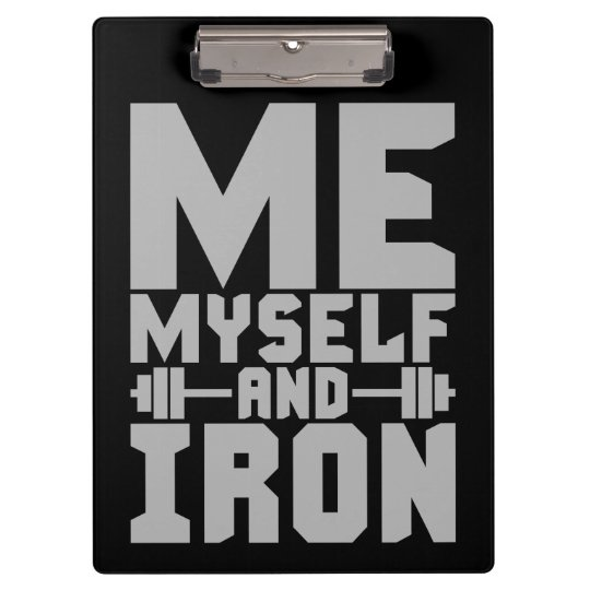 Bodybuilding Motivation - Me, Myself and Iron Clipboards