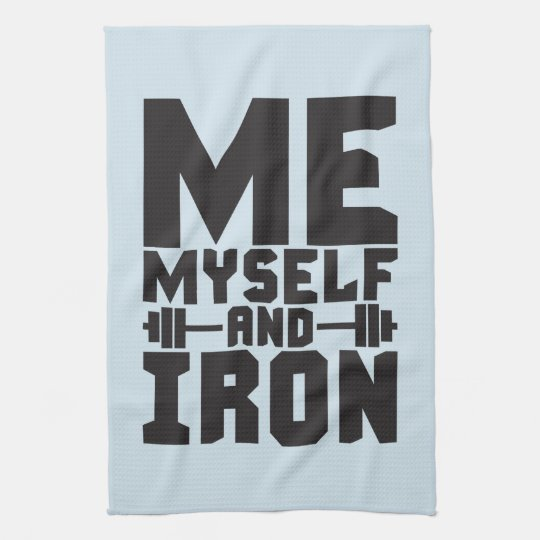 Bodybuilding Motivation - Me, Myself and Iron Kitchen Towels