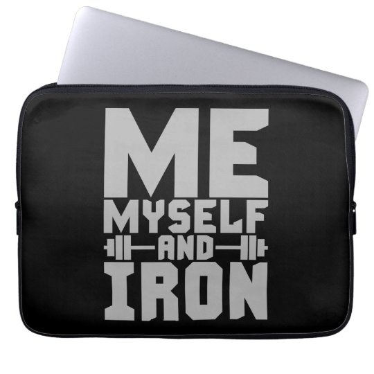 Bodybuilding Motivation - Me, Myself and Iron Laptop Sleeve