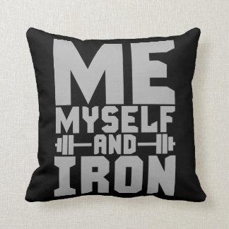 Bodybuilding Motivation - Me, Myself and Iron Throw Pillow