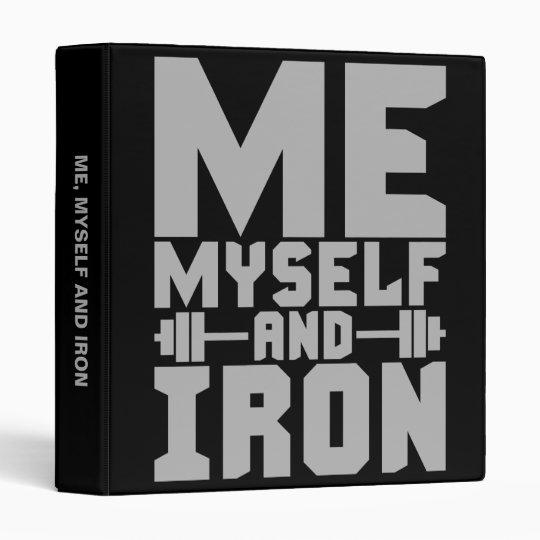 Bodybuilding Motivation - Me, Myself and Iron Vinyl Binders