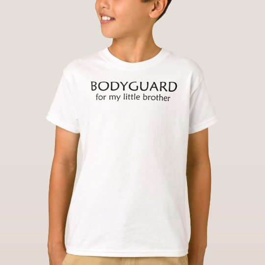 bodyguard for my brother T-Shirt